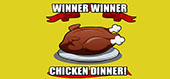 Winner Winner Chicken Dinner! von W.T.B.